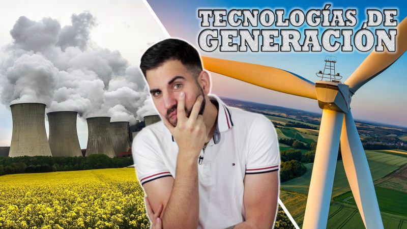¿Qué tipos de Centrales Eléctricas existen? Tecnologías de Generación