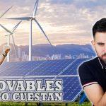 ¿Cuánto Cuestan las Energías Renovables? Rentabilidad según Tecnología