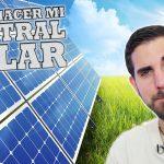 ¿Cómo hacer una Central Solar para vender energía a la Red? Te lo resumo paso a paso